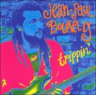 JEAN-PAUL BOURELLY Trippin' album cover