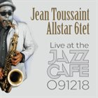 JEAN TOUSSAINT Live At The Jazz Cafe 091218 album cover