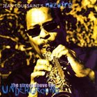 JEAN TOUSSAINT Street Above the Underground album cover