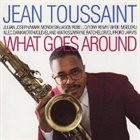 JEAN TOUSSAINT What Goes Around album cover