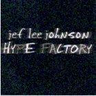 JEF LEE JOHNSON Hype Factory album cover