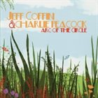 JEFF COFFIN Jeff Coffin, Charlie Peacock ‎: Arc Of The Circle album cover