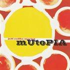 JEFF COFFIN Jeff Coffin Mu'tet : Mutopia album cover
