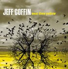 JEFF COFFIN Next Time Yellow album cover