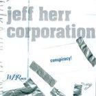 JEFF HERR Jeff Herr Corporation : Conspiracy! album cover