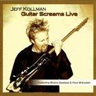 JEFF KOLLMAN Guitar Screams Live album cover