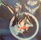 JEFF KOLLMAN Into The Unknown album cover