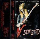 JEFF KOLLMAN Schizoid album cover