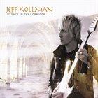JEFF KOLLMAN Silence In The Corridor album cover