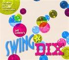 JEFF LEDERER Swing N' Dix (feat. Kirk Knuffke, Bob Stewart & Matt Wilson) album cover