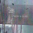 JEFF PLATZ Jeff Platz / Stephen Haynes / Damon Smith / Matt Crane : Theory of Colors album cover