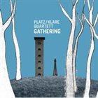 JEFF PLATZ Platz/Klare Quartet : Gathering album cover