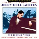 JELLY ROLL MORTON The Chicago Years: Great Original Performances 1926-1928 album cover
