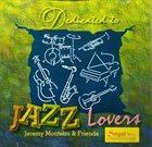 JEREMY MONTEIRO Jeremy Monteiro & Friends : Dedicated To Jazz Lovers album cover