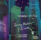 JEREMY MONTEIRO Jeremy Monteiro & Friends : Swinging In Chicago album cover