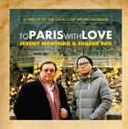 JEREMY MONTEIRO Jeremy Monteiro, Eugene Pao : To Paris With Love - A Tribute To The Genius Of Michel Legrand album cover
