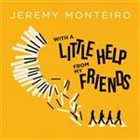 JEREMY MONTEIRO With A Little Help From My Friends album cover