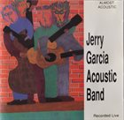 JERRY GARCIA Jerry Garcia Acoustic Band : Almost Acoustic album cover
