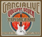 JERRY GARCIA Jerry Garcia Band : GarciaLive Volume Seven November 8th 1976 Sophie's, Palo Alto album cover
