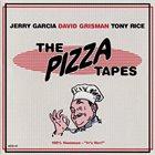 JERRY GARCIA Jerry Garcia, David Grisman, Tony Rice : The Pizza Tapes album cover