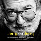 JERRY GARCIA Jerry On Jerry (The Unpublished Jerry Garcia Interviews) album cover