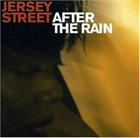 JERSEY STREET After The Rain album cover