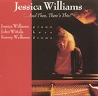 JESSICA WILLIAMS ...And Then, There's This! album cover