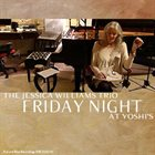 JESSICA WILLIAMS Friday Night - The Jessica Williams Trio at Yoshi's album cover