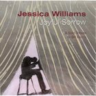 JESSICA WILLIAMS Joyful Sorrow, A Solo Tribute to Bill Evans album cover