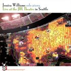 JESSICA WILLIAMS Live at the JBL Theatre in Seattle album cover