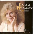 JESSICA WILLIAMS Maybeck Recital Hall Series, Volume Twenty-One album cover
