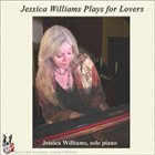 JESSICA WILLIAMS Plays For Lovers album cover