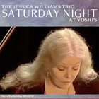 JESSICA WILLIAMS Saturday Night -The Jessica Williams Trio at Yoshi's album cover