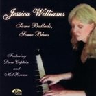 JESSICA WILLIAMS Some Ballads, Some Blues album cover
