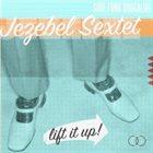 JEZEBEL SEXTET Lift It Up! album cover