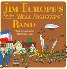JIM EUROPE James Reese Europe's 369th U.S. Infantry