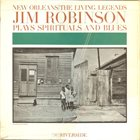 JIM ROBINSON Jim Robinson Plays Spirituals And Blues album cover