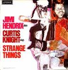 JIMI HENDRIX Jimi Hendrix & Curtis Knight : Strange Things album cover