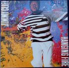 JIMMY CLIFF Hanging Fire album cover