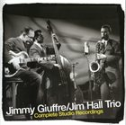 JIMMY GIUFFRE Complete Studio Recordings (with Jim Hall) album cover