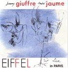 JIMMY GIUFFRE Jimmy Giuffre / André Jaume : Eiffel (Live In Paris) album cover
