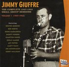 JIMMY GIUFFRE The Complete 1946-1953 Small Group Sessions Volume 1 (1947-1952) album cover