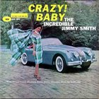 JIMMY SMITH Crazy! Baby album cover