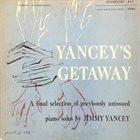 JIMMY YANCEY Yancey's Getaway (aka  In The Beginning) album cover