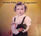 JOACHIM KÜHN Ausgeschaltet album cover
