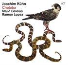 JOACHIM KÜHN Joachim Kühn - Majid Bekkas - Ramon Lopez : Chalaba album cover