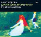 JOACHIM KÜHN Joachim Kühn & Michael Wollny : Piano Works, Vol. IX: Live At Schloss Elmau album cover