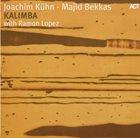 JOACHIM KÜHN Joachim Kühn - Majid Bekkas with Ramon Lopez : Kalimba album cover
