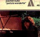 JOACHIM KÜHN Paris Is Wonderful album cover