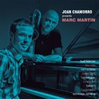 JOAN CHAMORRO Joan Chamorro Presenta Marc Martín album cover